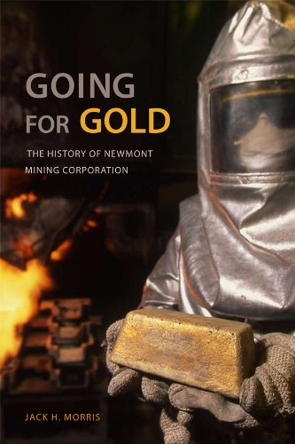 9780817384432: Going for Gold: The History of Newmont Mining Corporation