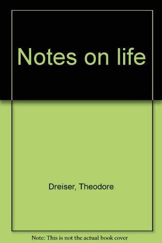 Notes on Life: Theodore Dreiser