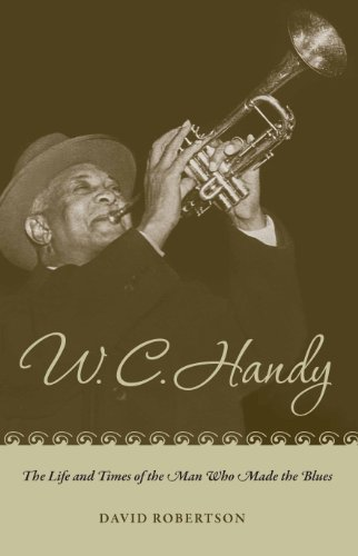 9780817386047: W C Handy: The Life and Times of the Man Who Made the Blues