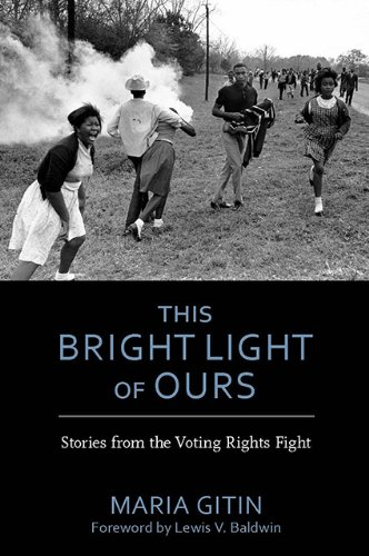 9780817387389: This Bright Light of Ours: Stories from the 1965 Voting Rights Fight (Modern South)