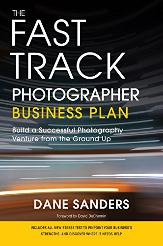 9780817400002: The Fast Track Photographer Business Plan: Build a Successful Photography Venture from the Ground Up
