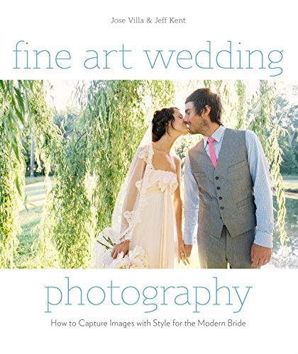 9780817400026: Fine Art Wedding Photography: How to Capture Images with Style for the Modern Bride
