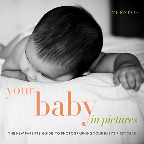 9780817400033: Your Baby in Pictures: The New Parents' Guide to Photographing Your Baby's First Year