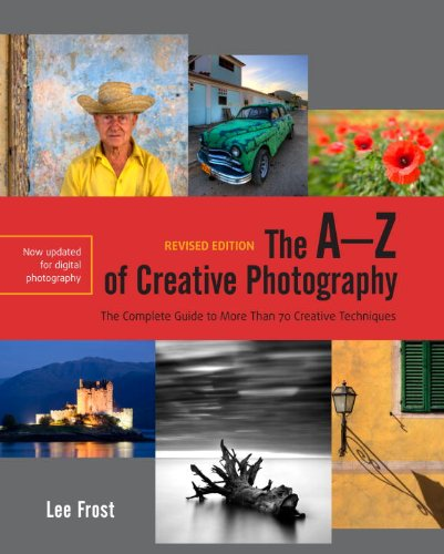 9780817400088: The A-Z of Creative Photography, Revised Edition: A Complete Guide to More than 70 Creative Techniques