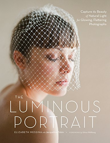 9780817400125: The Luminous Portrait: Capture the Beauty of Natural Light for Glowing, Flattering Photographs