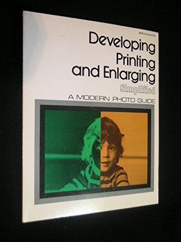 9780817401962: Developing, Printing and Enlarging Simplified (Modern Photo Guides)