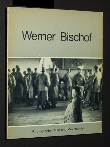 9780817403188: Werner Bischof: Photos and Drawings (Photography: Men and Movements)