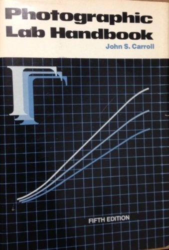 Photographic Lab Handbook: John S. Carroll