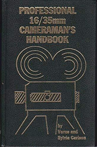 Professional 16/35mm Cameraman's Handbook: Emil E. Brodbeck