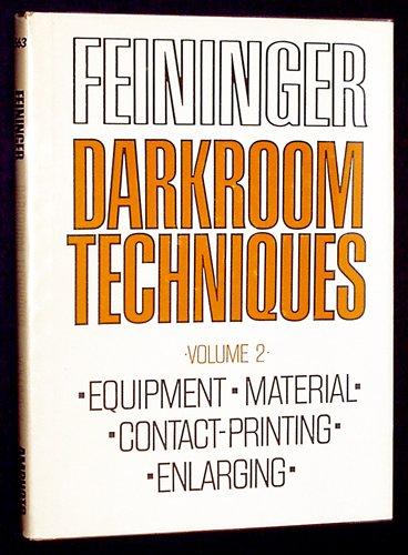 Darkroom Techniques Volume 2: Feininger, Andreas