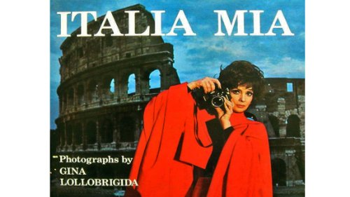 ITALIA MIA: PHOTOGRAPHS BY GINA LOLLOBRIGIDA: Gina Lollobrigida