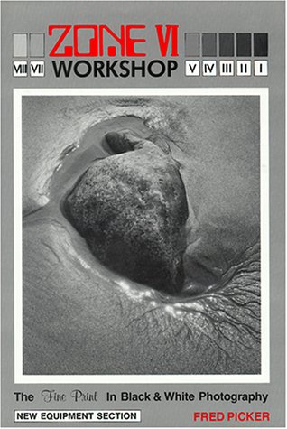 9780817405748: The Zone VI Workshop: Fine Print in Black and White Photography