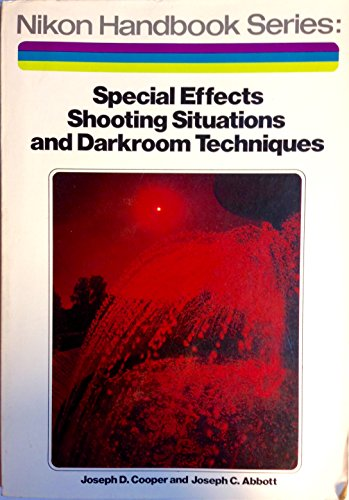 9780817421632: Special Effects, Shooting Situations and Darkroom Techniques (Nikon Handbook)