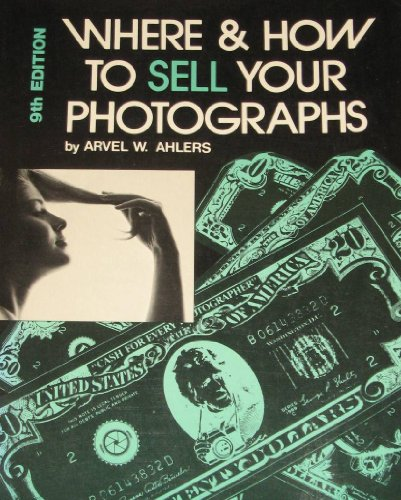 9780817421663: Where and How to Sell Your Photographs