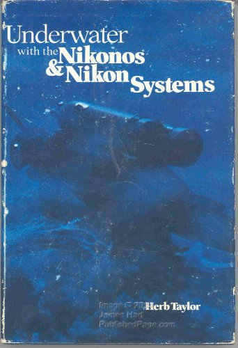 9780817424015: Underwater with the Nikonos and Nikon Systems