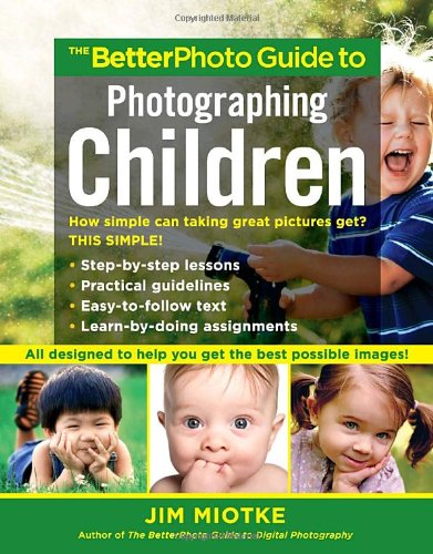 9780817424480: The BetterPhoto Guide to Photographing Children