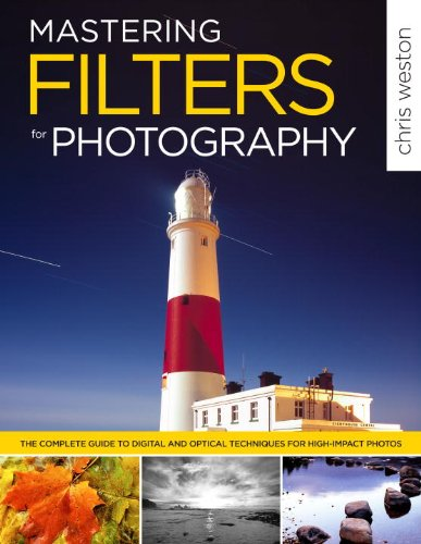 9780817424510: Mastering Filters for Photography: The Complete Guide to Digital and Optical Techniques for High-Impact Photos
