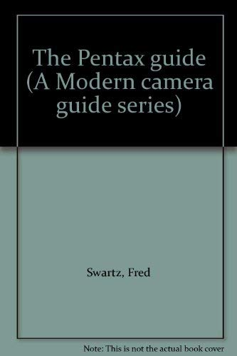 9780817424718: Title: The Pentax guide A Modern camera guide series
