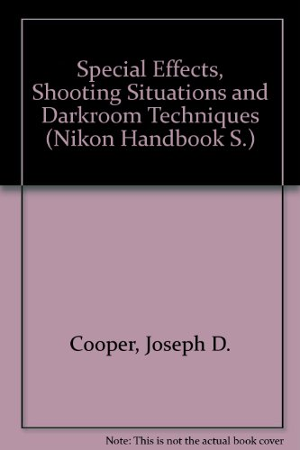 9780817424916: Special Effects, Shooting Situations and Darkroom Techniques (Nikon Handbook)