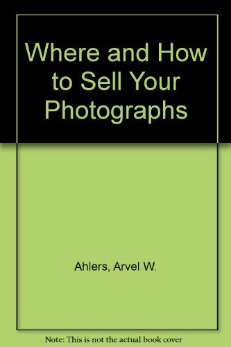 9780817424947: Where and How to Sell Your Photographs