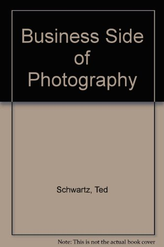 The business side of photography: Schwarz, Ted