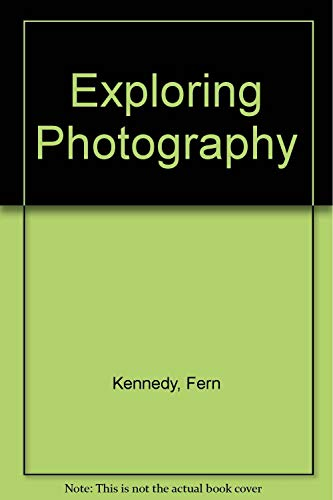 9780817425296: Exploring Photography
