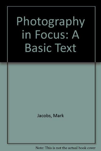 9780817429010: Photography in Focus: A Basic Text