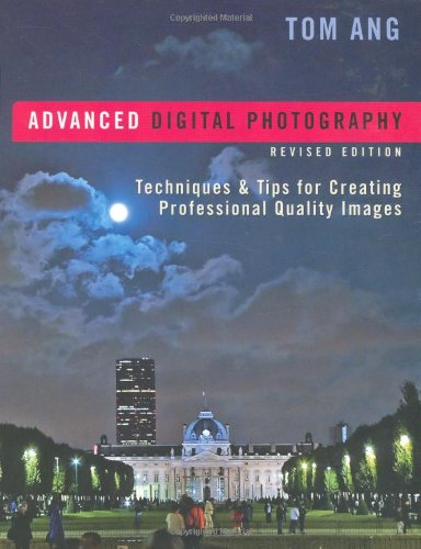 9780817432720: Advanced Digital Photography: Techniques & Tips for Creating Professional-Quality Images, Revised Edition