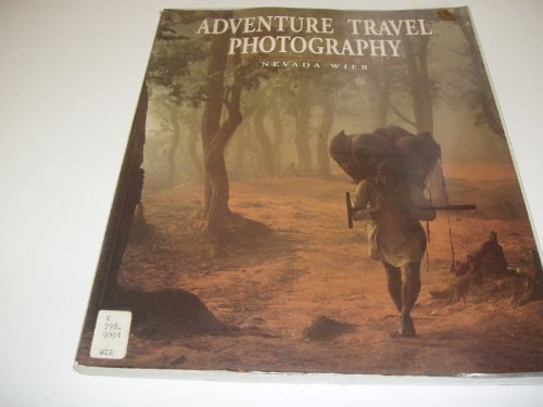 9780817432768: Adventure Travel Photography: How to Shoot Great Pictures Off the Beaten Track