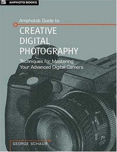 9780817434854: Amphoto's Guide to Creative Digital Photography: Techniques For Mastering Your Advanced Digital Camera