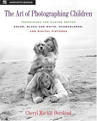 9780817435479: The Art of Photographing Children: Techniques for making Better Color, Black and White, Handcolored, and Digital Pictures