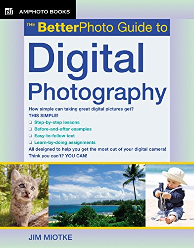 9780817435523: The BetterPhoto Guide to Digital Photography (BetterPhoto Series)