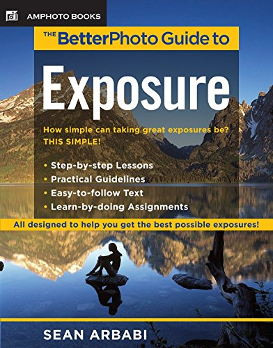 9780817435547: The BetterPhoto Guide to Exposure (BetterPhoto Series)
