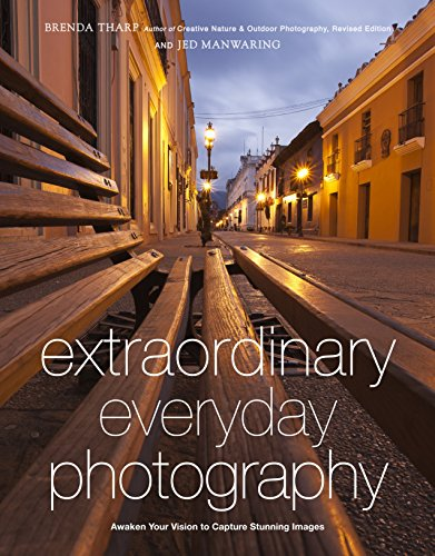 9780817435936: Extraordinary Everyday Photography: Awaken Your Vision to Create Stunning Images Wherever You Are