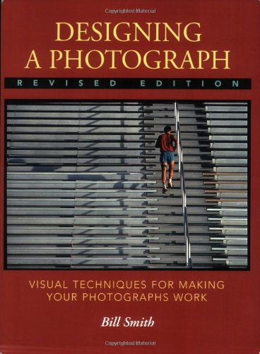 9780817437787: Designing a Photograph: Visual Techniques for Making your Photographs Work