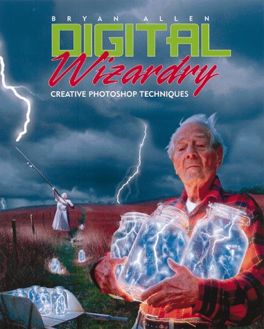9780817437978: Digital Wizardry: Creative Photoshop Techniques