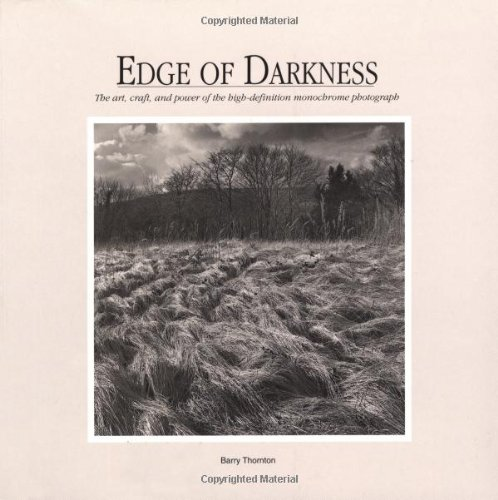 9780817438159: Edge of Darkness: The Art, Craft, and Power of the High-Defination Monochrome Photograph