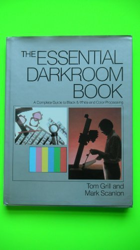 9780817438371: The Essential Darkroom Book: A Complete Guide to Black & White and Color Processing