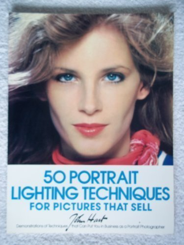 Fifty Portrait Lighting Techniques for Pictures That Sell: Demonstrations of Techniques That Can ...