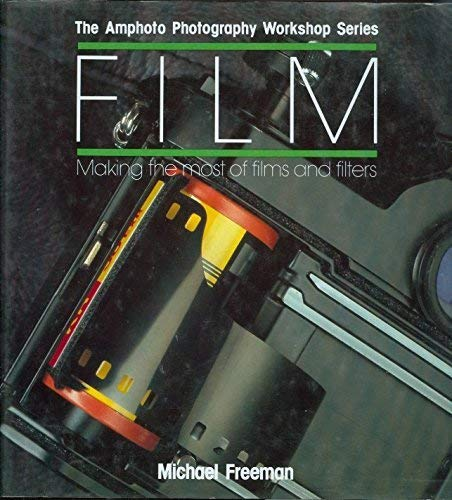 9780817438678: Film: Making the Most of Films and Filters (Amphoto Photography Workshop Series)