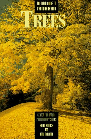 9780817438722: The Field Guide to Photographing Trees (Centre for Nature Photography)