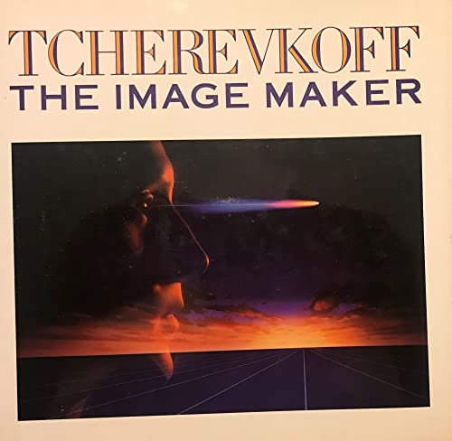 Tcherevkoff: The Image Maker: Tcherevkoff, Michel **Inscribed by Author/Photographer**