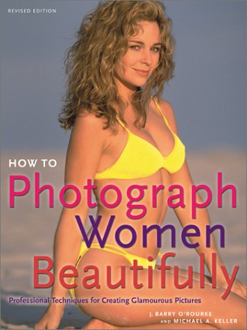 9780817440183: How to Photograph Women Beautifully: Professional Techniques for Creating Glamourous Pictures