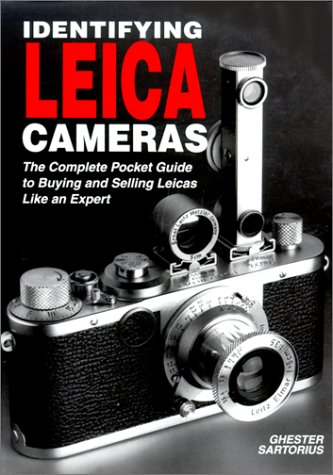 Identifying Leica Cameras: The Complete Pocket Guide: Sartorius, Ghester