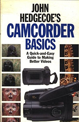 9780817440435: John Hedgecoe's Camcorder Basics: A Quick and Easy Guide to Making Videos