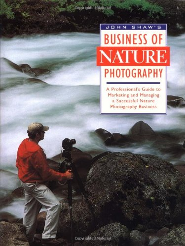 9780817440503: John Shaw's Business of Nature Photography