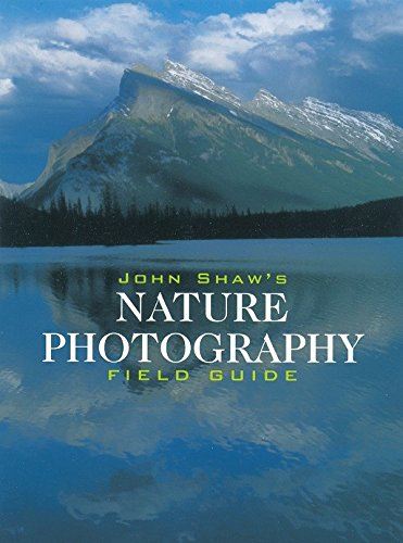 9780817440596: John Shaw's Nature Photography Field Guide