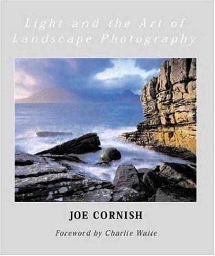 Light and the Art of Landscape Photography (9780817441524) by Cornish, Joe