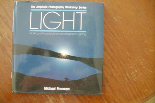 9780817441920: Light: Working with Available and Photographic Lighting (The Amphoto Photography Workshop Series)