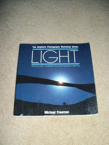 9780817441937: Light: Working With Available and Photographic Lighting (Amphoto Photography Workshop Series)
